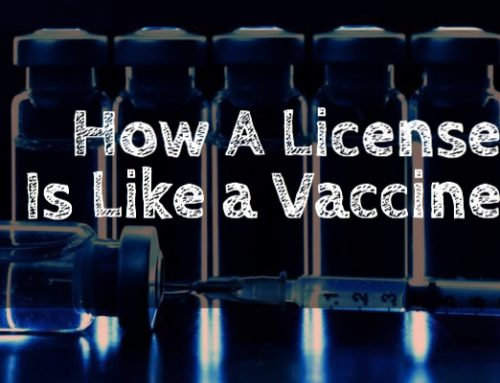 How A License Is Like A Vaccine